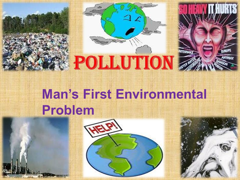 POLLUTION Man's First Environmental Problem