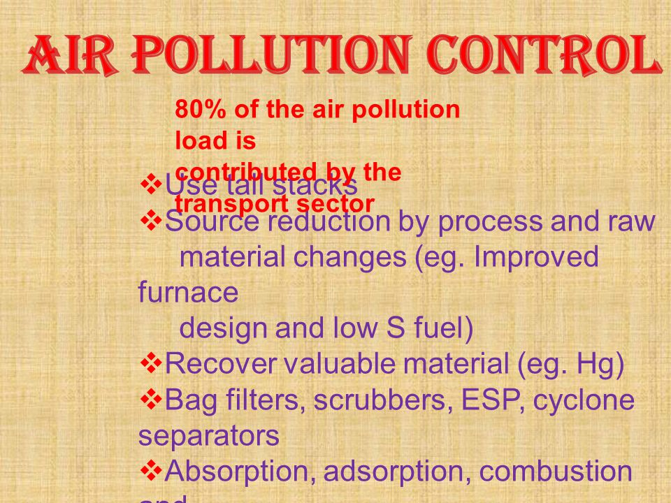 AIR POLLUTION CONTROL Use tall stacks