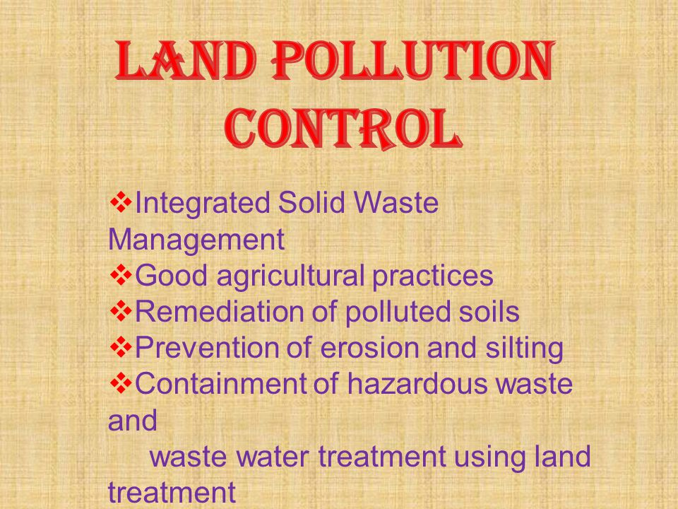 LAND POLLUTION CONTROL Integrated Solid Waste Management