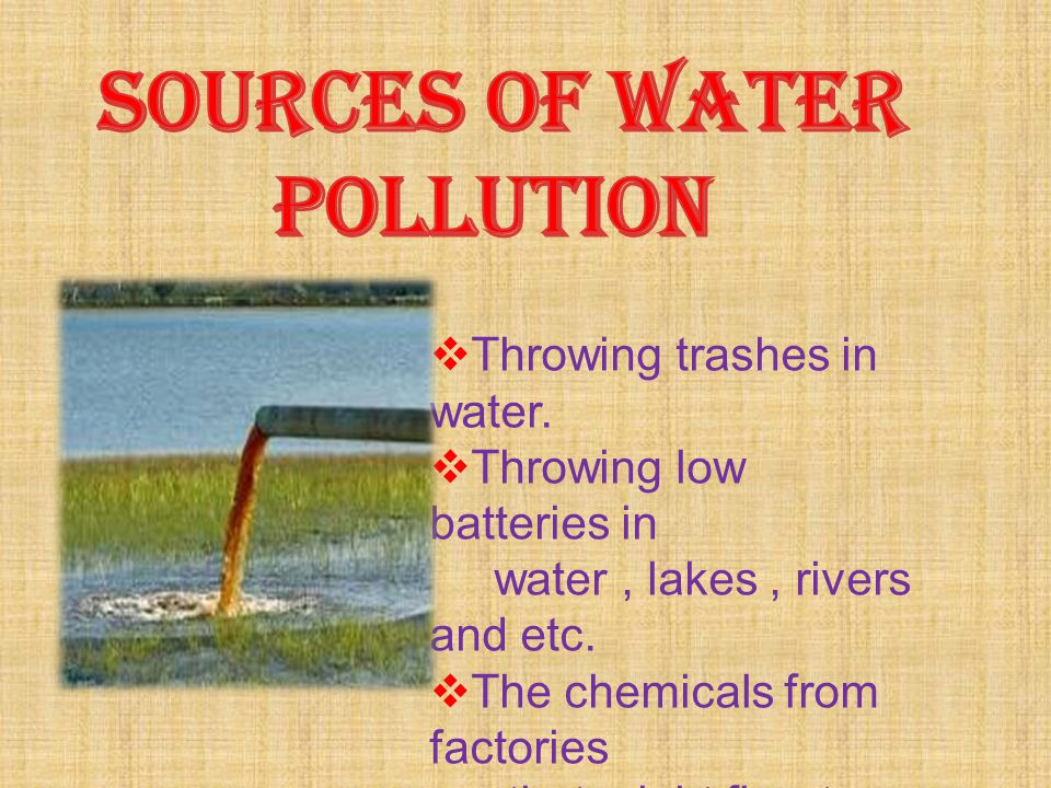 sources of WATER POLLUTION Throwing trashes in water.