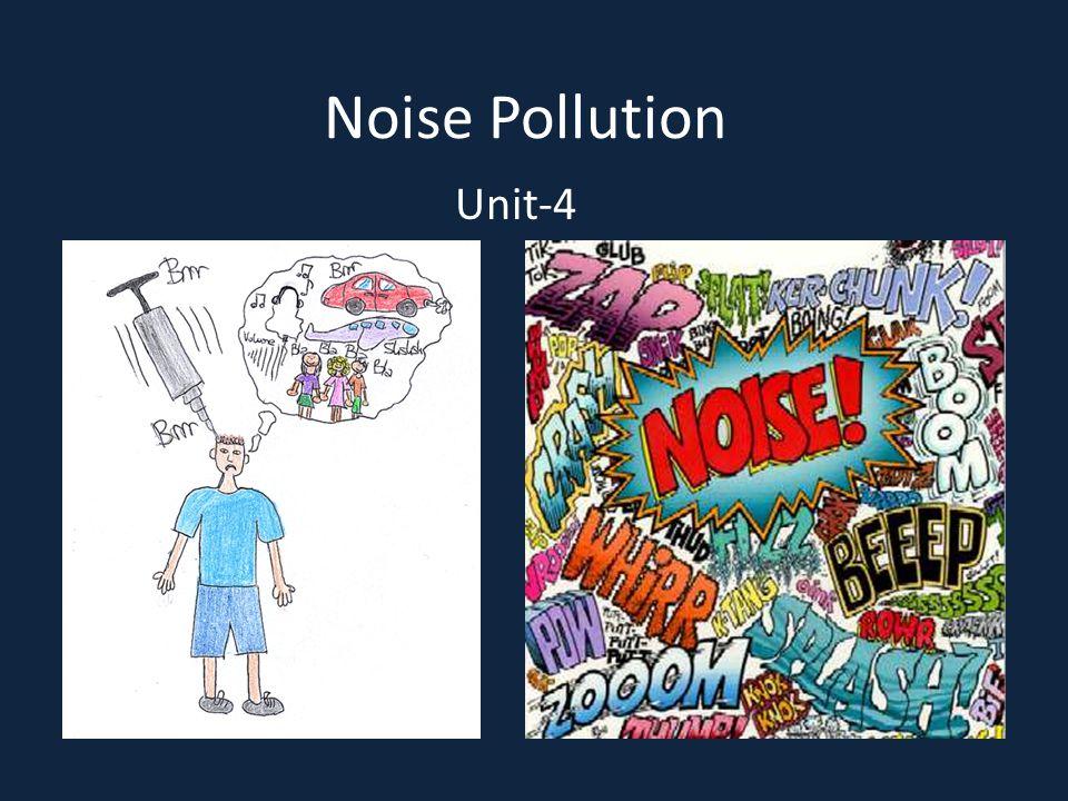 Noise Pollution Unit-4