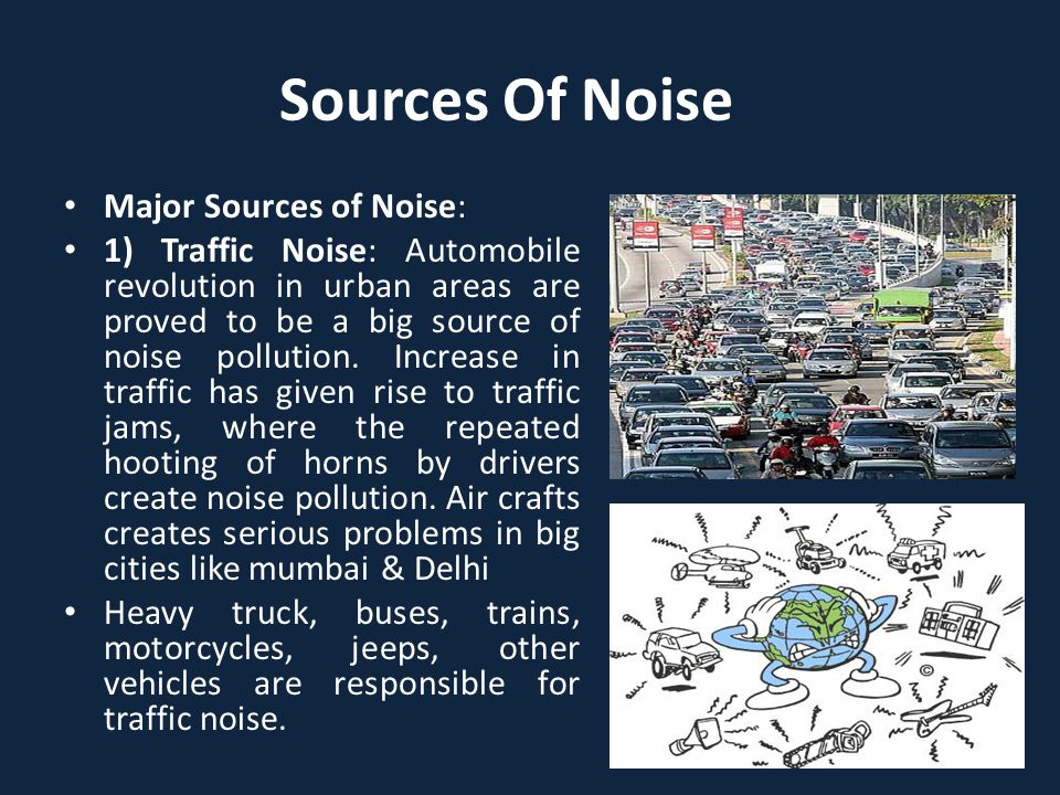 Sources Of Noise Major Sources of Noise: