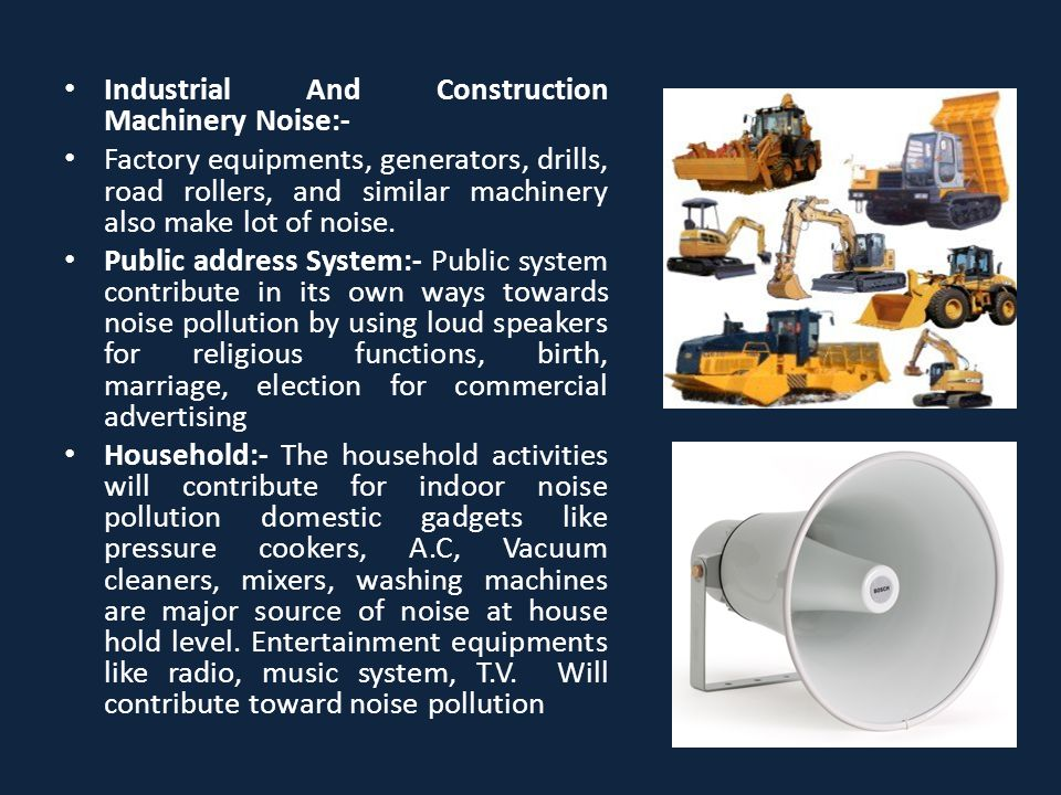 Industrial And Construction Machinery Noise:-