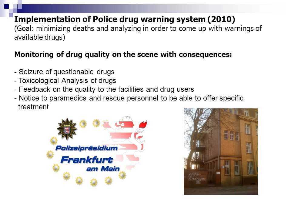 Implementation of Police drug warning system (2010)