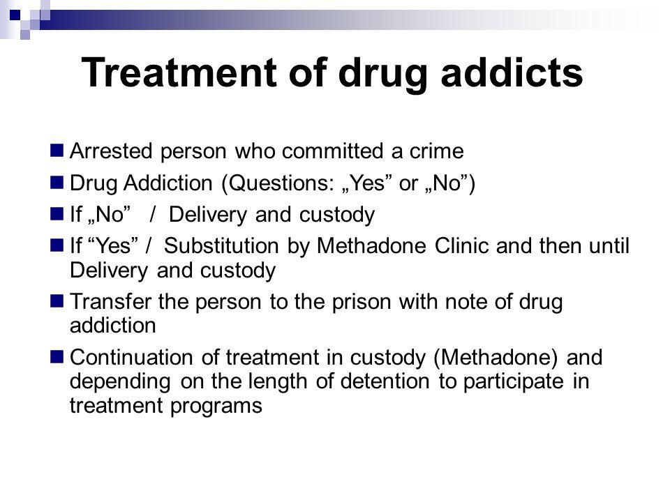 Treatment of drug addicts