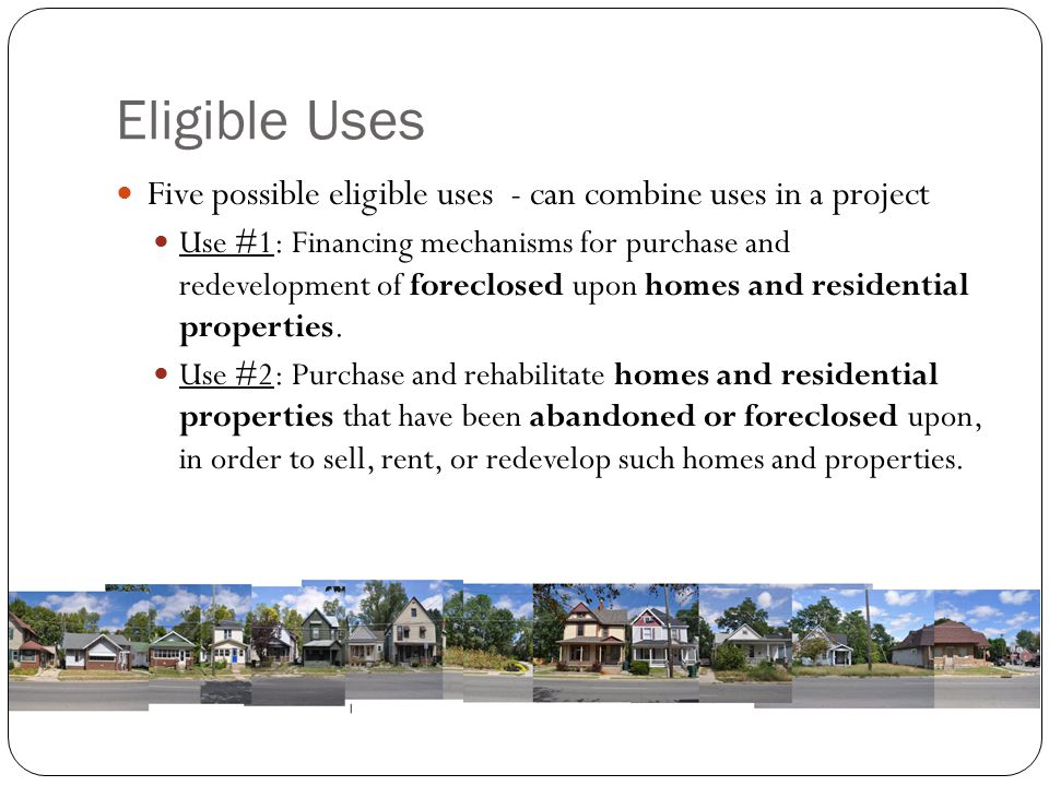 Eligible Uses Five possible eligible uses - can combine uses in a project.