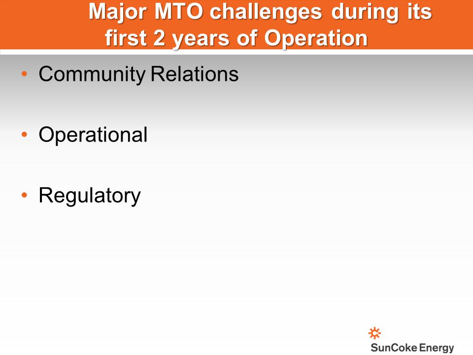 Major MTO challenges during its first 2 years of Operation