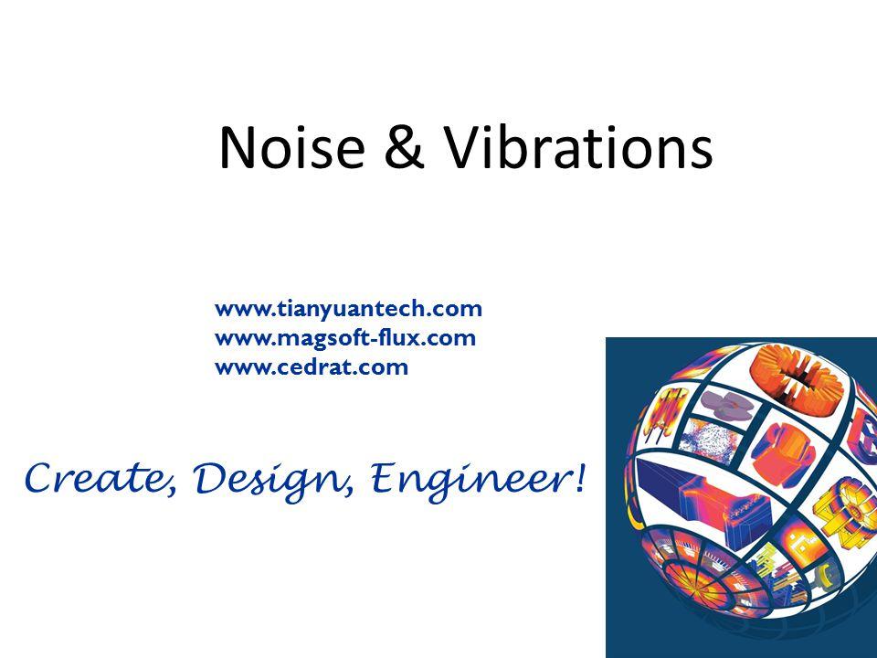 Noise & Vibrations www.tianyuantech.com www.magsoft-flux.com