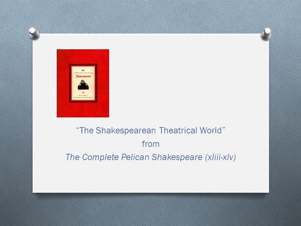 The Shakespearean Theatrical World from
