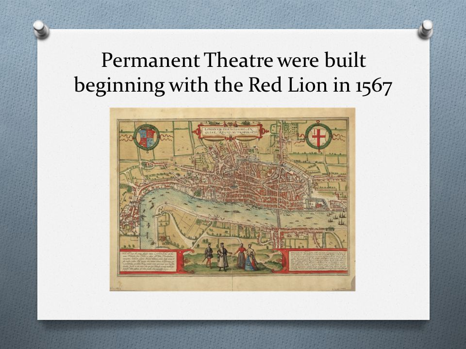 Permanent Theatre were built beginning with the Red Lion in 1567