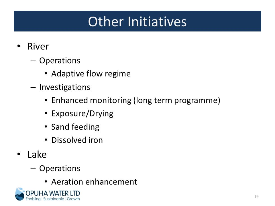Other Initiatives River Lake Operations Adaptive flow regime