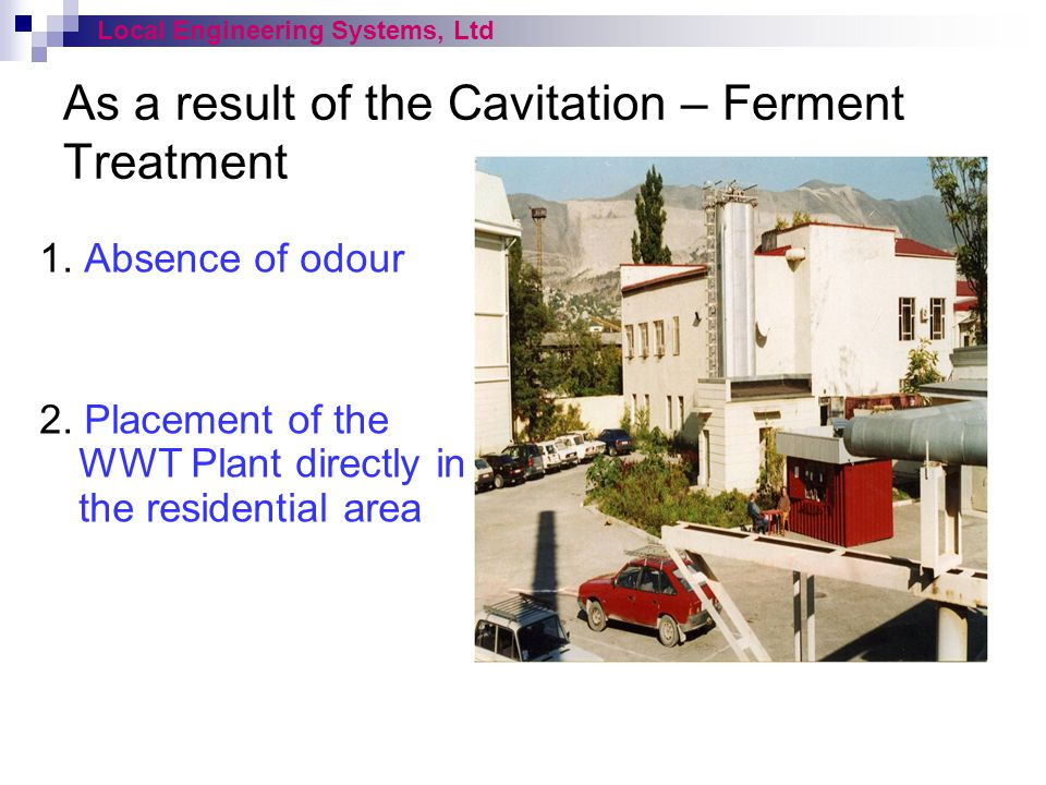 As a result of the Cavitation – Ferment Treatment