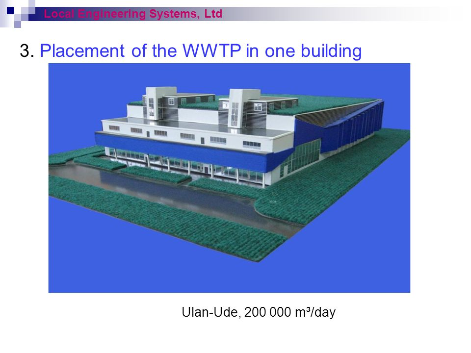 3. Placement of the WWTP in one building