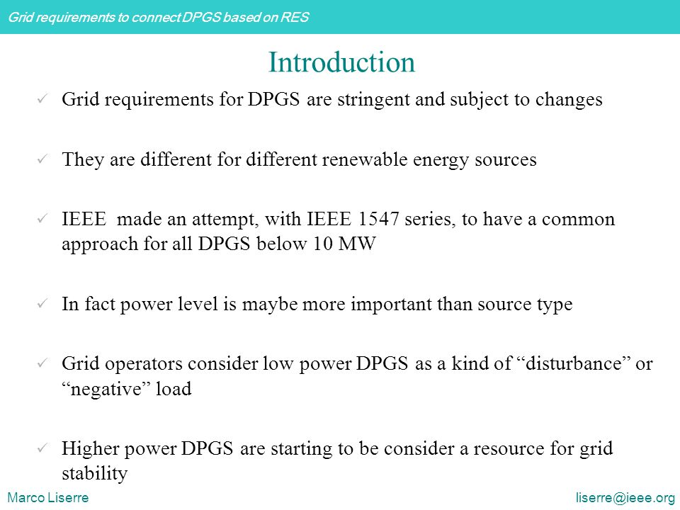 Introduction Grid requirements for DPGS are stringent and subject to changes. They are different for different renewable energy sources.