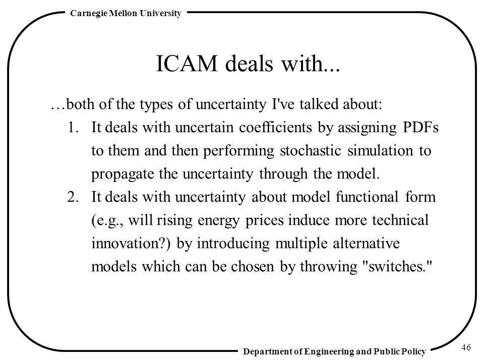 ICAM deals with... …both of the types of uncertainty I ve talked about: