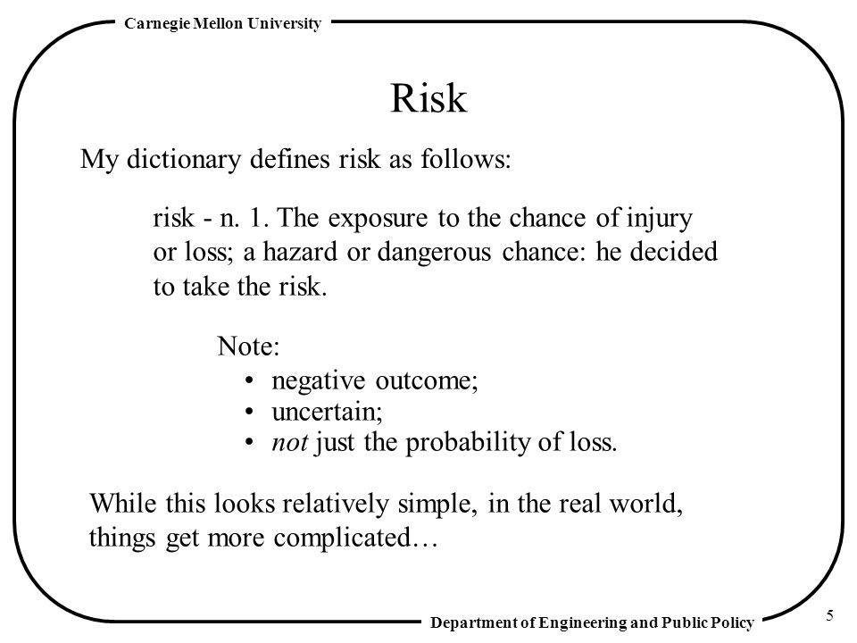 Risk My dictionary defines risk as follows: