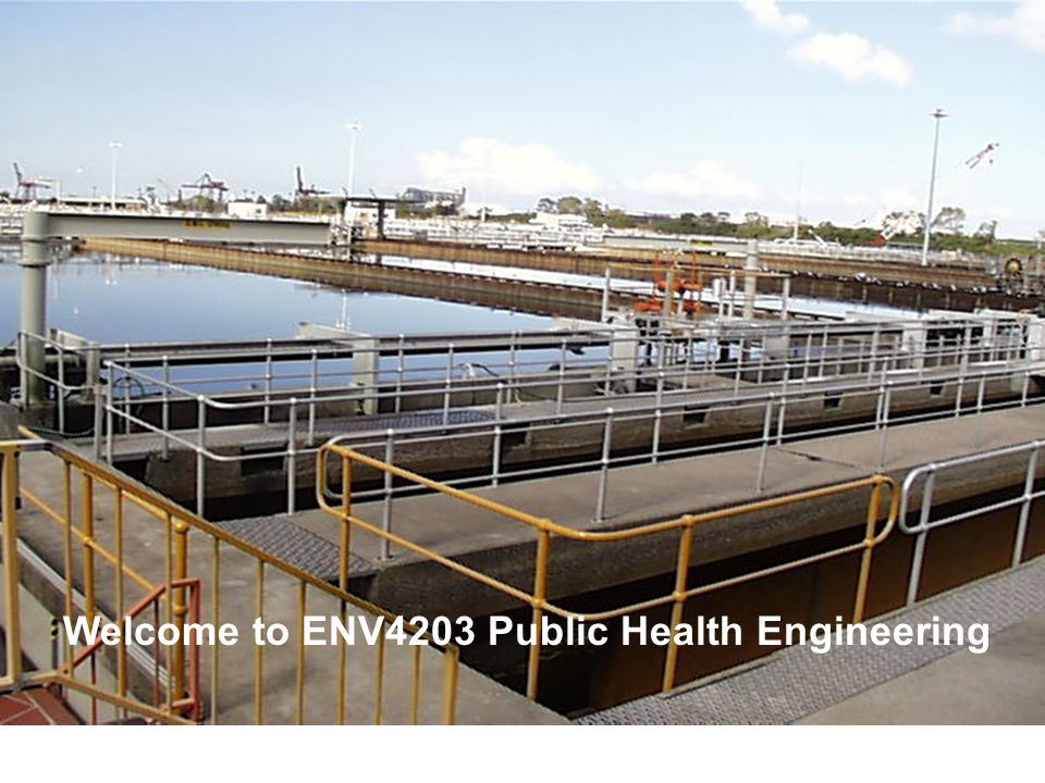 Welcome to ENV4203 Public Health Engineering