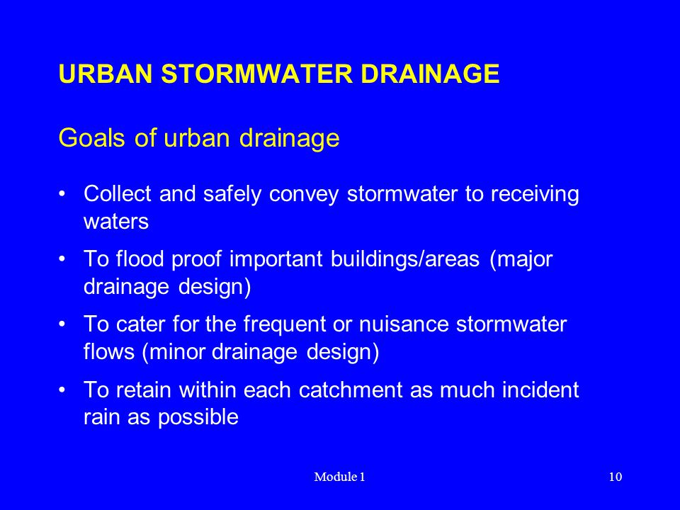 URBAN STORMWATER DRAINAGE Goals of urban drainage