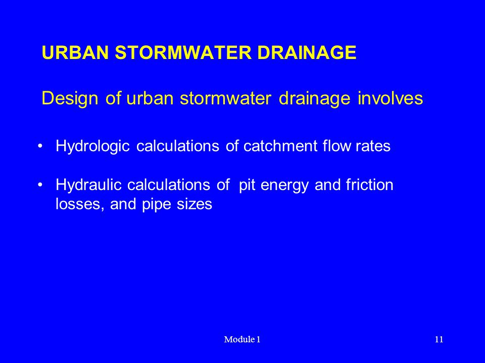 URBAN STORMWATER DRAINAGE Design of urban stormwater drainage involves