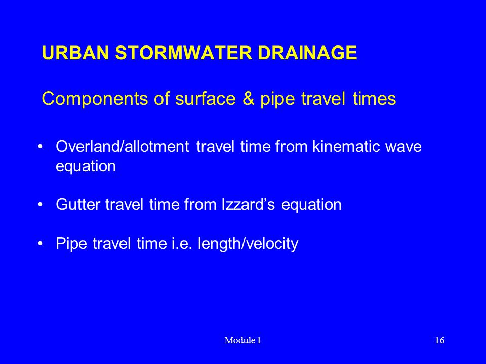 URBAN STORMWATER DRAINAGE Components of surface & pipe travel times