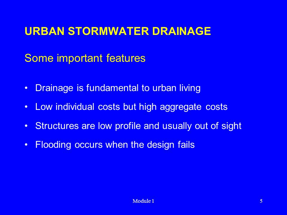 URBAN STORMWATER DRAINAGE Some important features