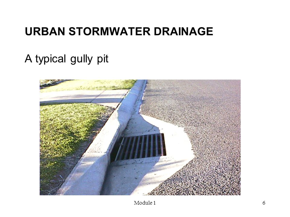 URBAN STORMWATER DRAINAGE A typical gully pit