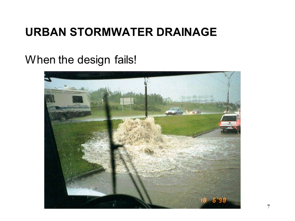 URBAN STORMWATER DRAINAGE When the design fails!
