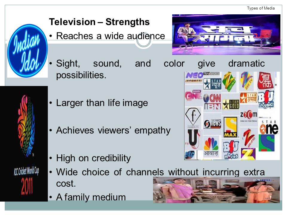 Television – Strengths Reaches a wide audience