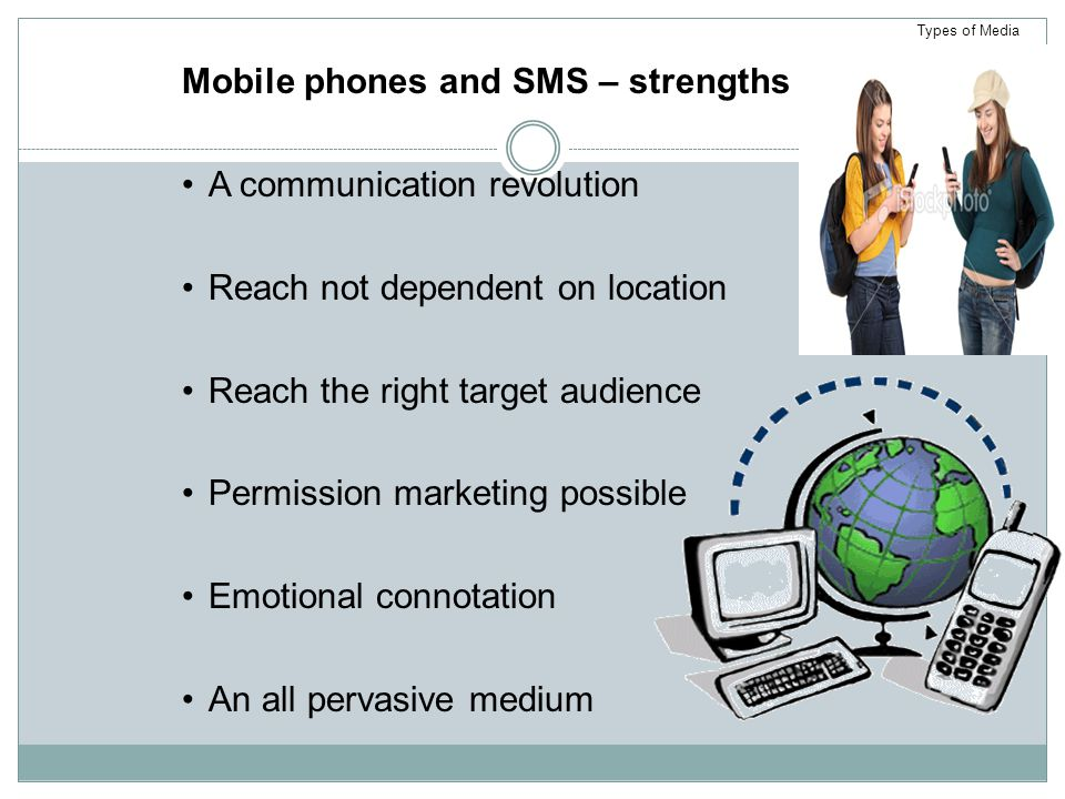 Mobile phones and SMS – strengths A communication revolution
