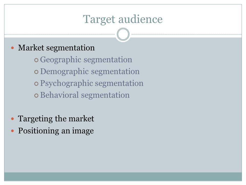 Target audience Market segmentation Geographic segmentation