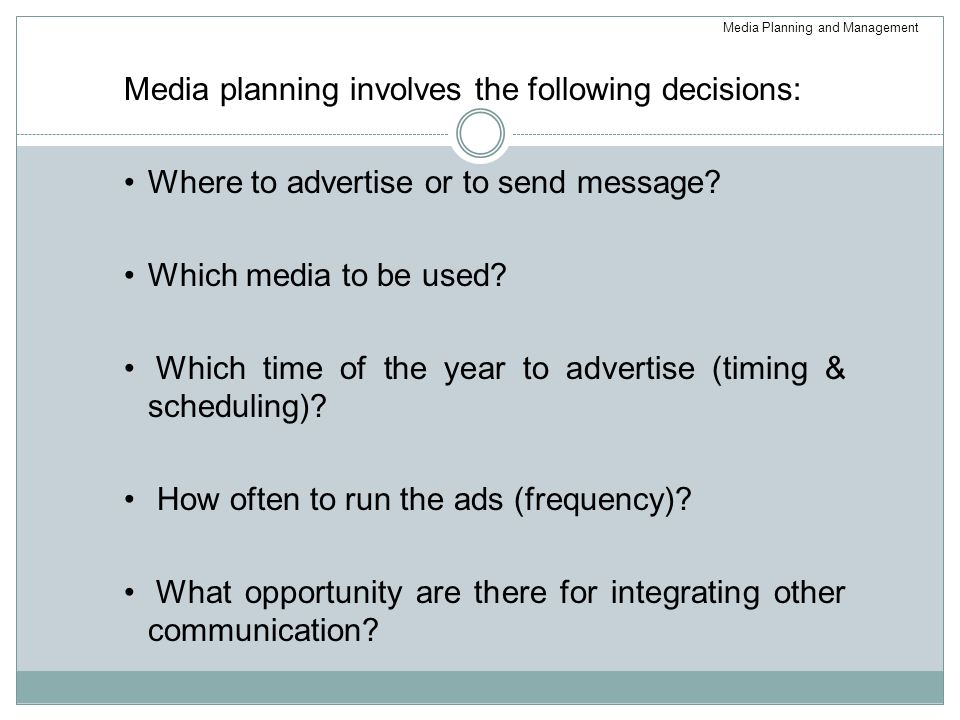 Media planning involves the following decisions: