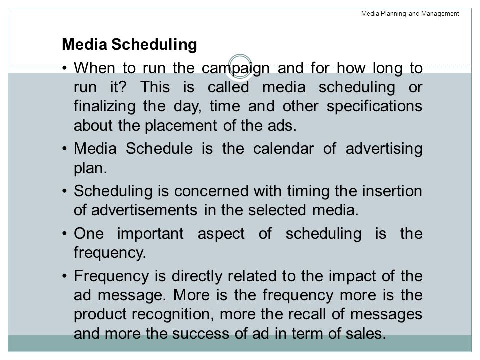 Media Schedule is the calendar of advertising plan.