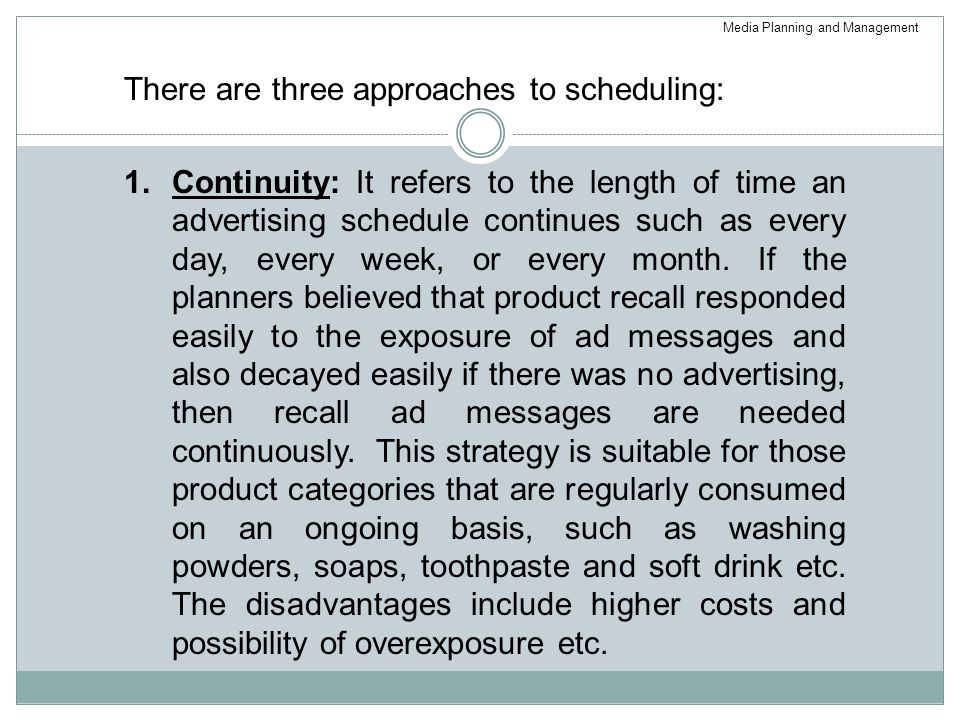 There are three approaches to scheduling: