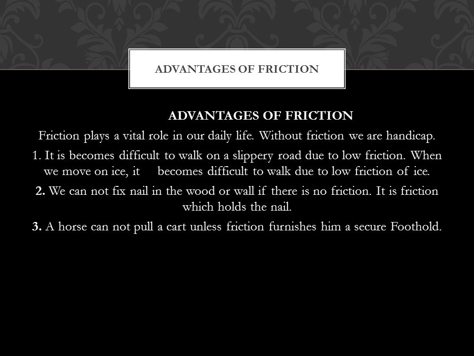 Advantages of friction
