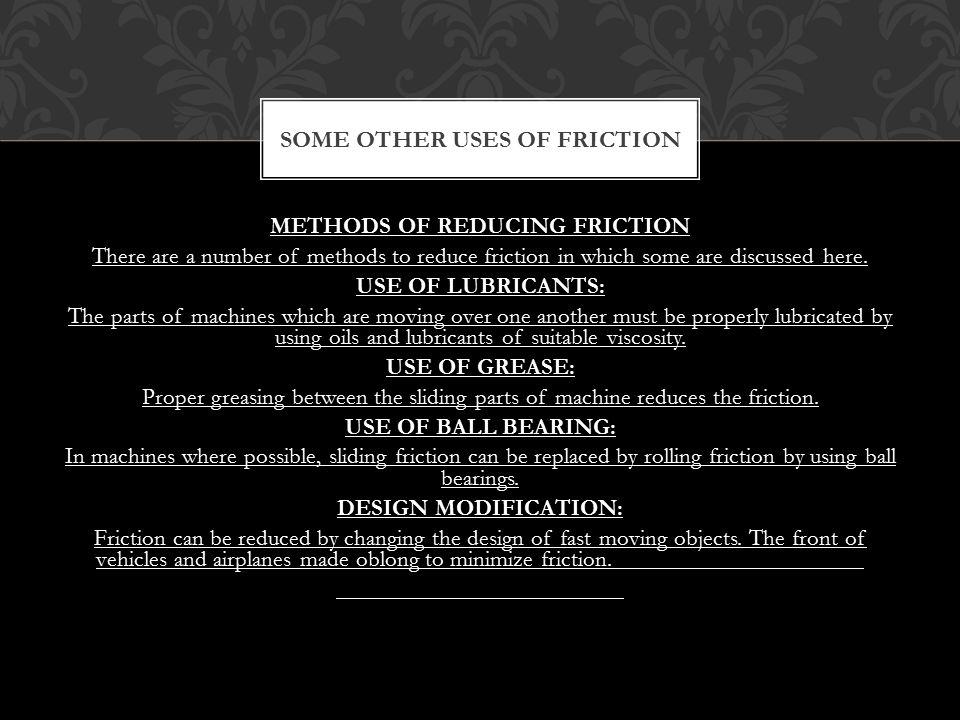 Some other uses of friction