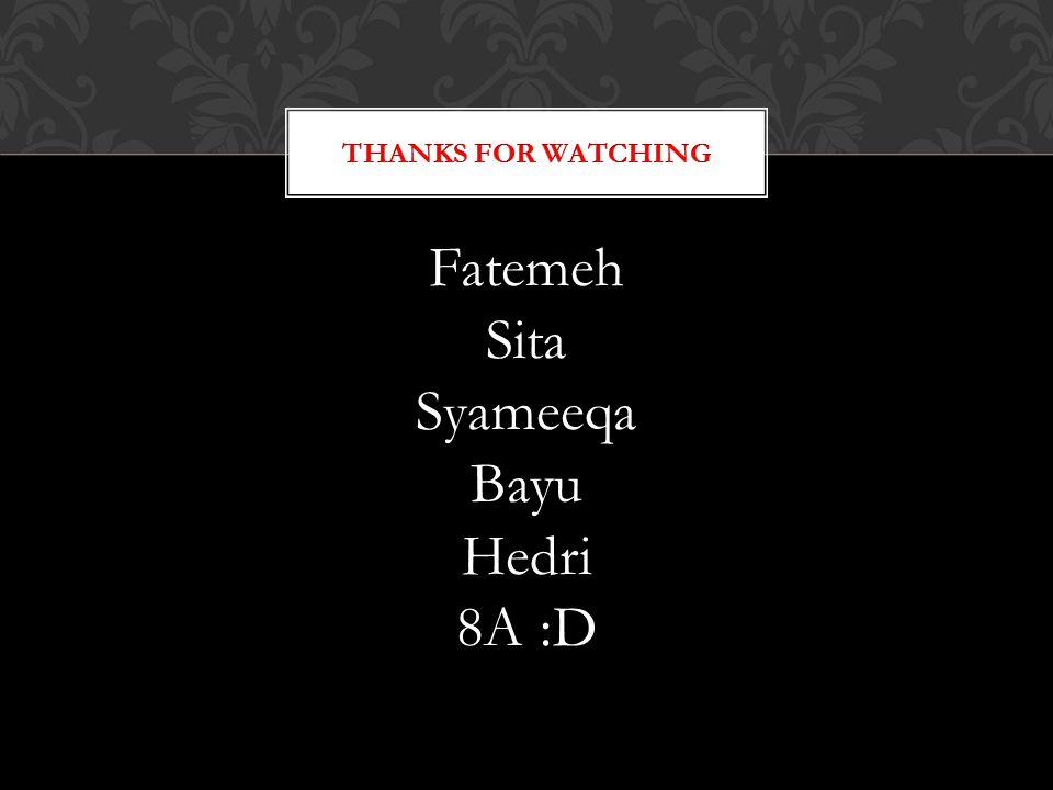 Fatemeh Sita Syameeqa Bayu Hedri 8A :D