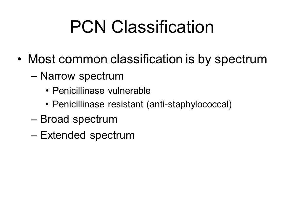 PCN Classification Most common classification is by spectrum
