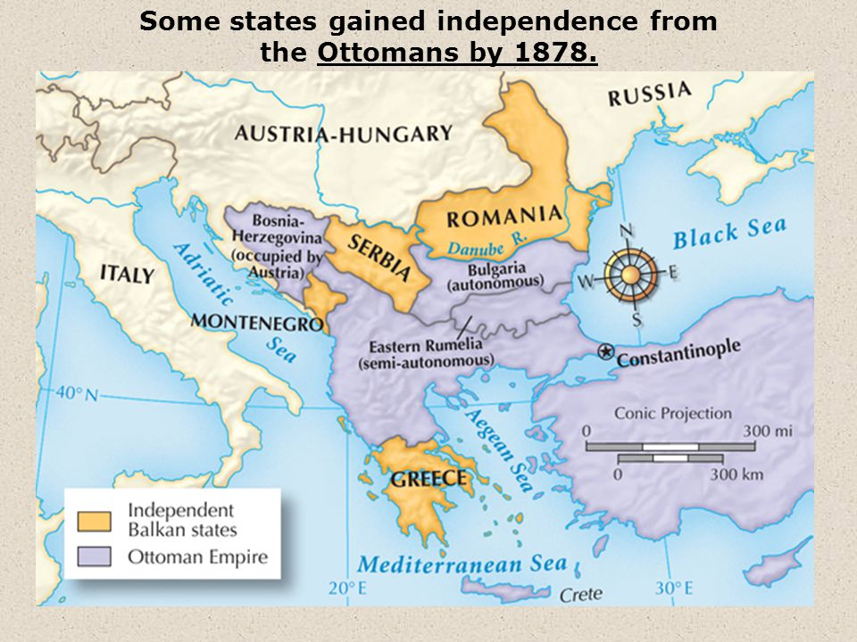 Some states gained independence from the Ottomans by 1878.