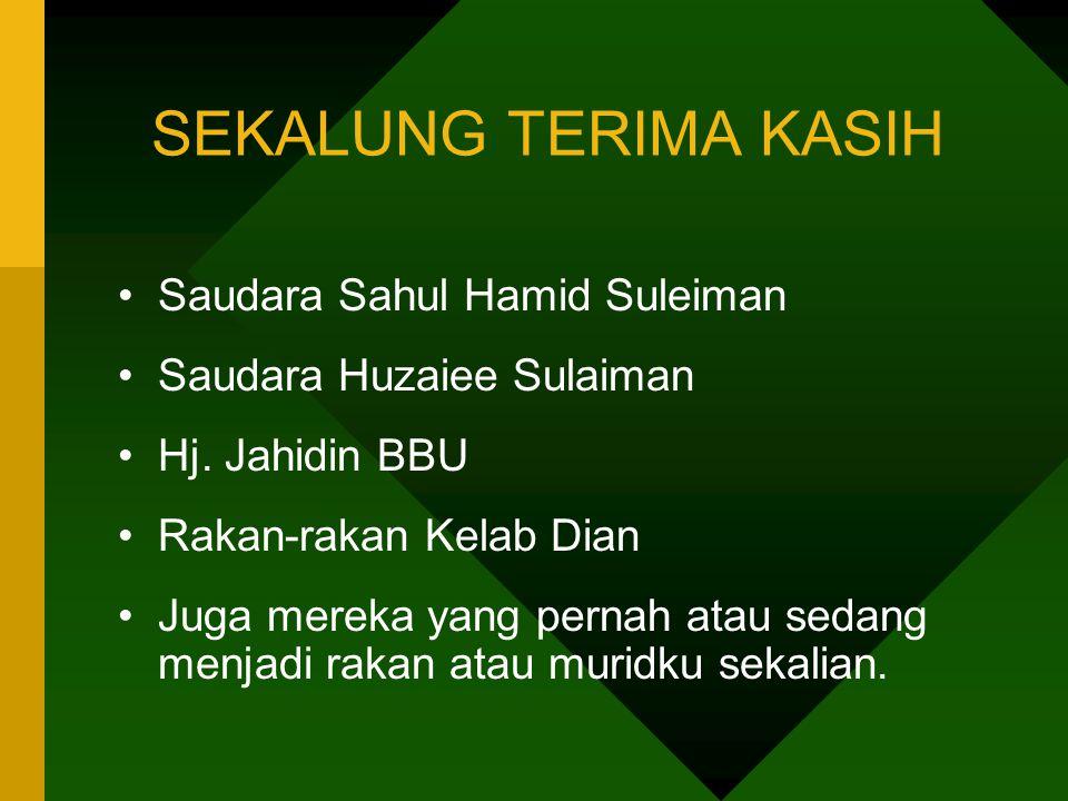 SEKALUNG TERIMA KASIH Saudara Sahul Hamid Suleiman