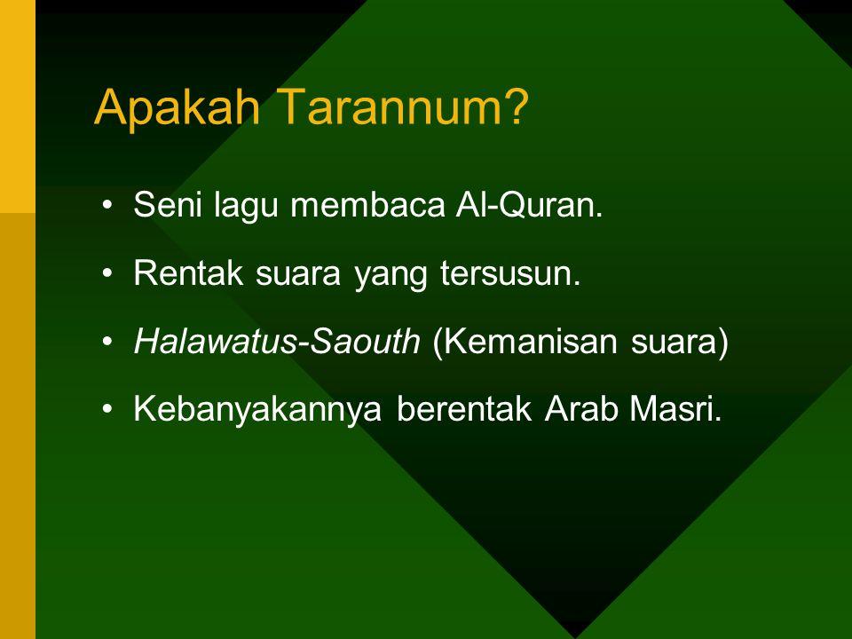 Apakah Tarannum Seni lagu membaca Al-Quran.