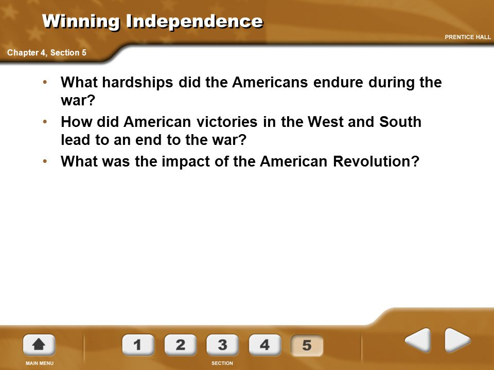 Winning Independence Chapter 4, Section 5. What hardships did the Americans endure during the war