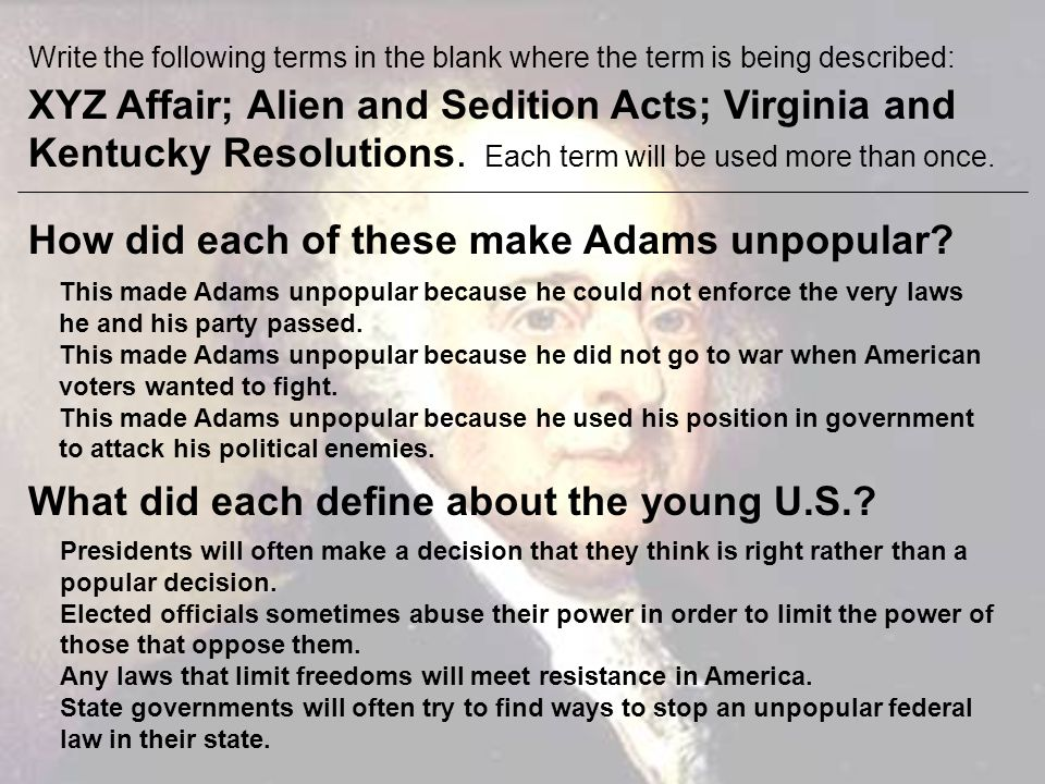 How did each of these make Adams unpopular