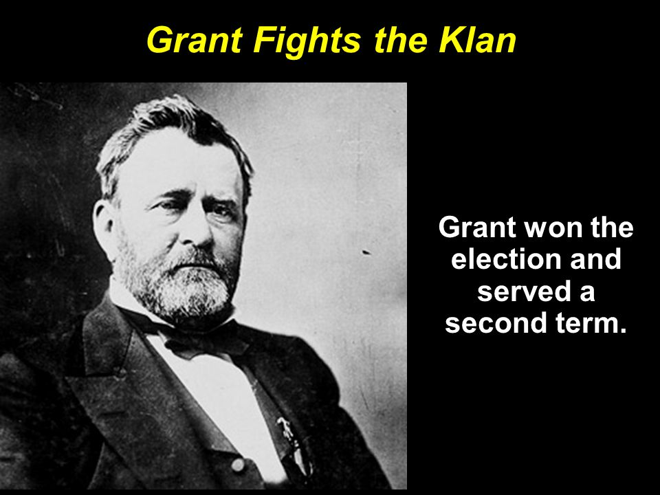Grant won the election and served a second term.