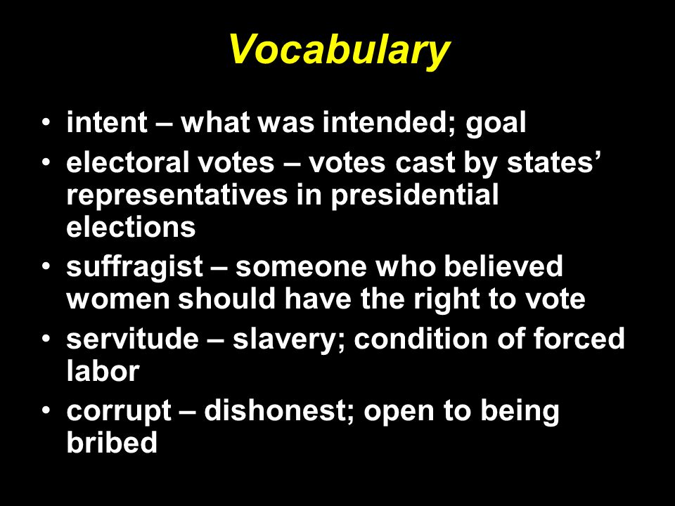 Vocabulary intent – what was intended; goal