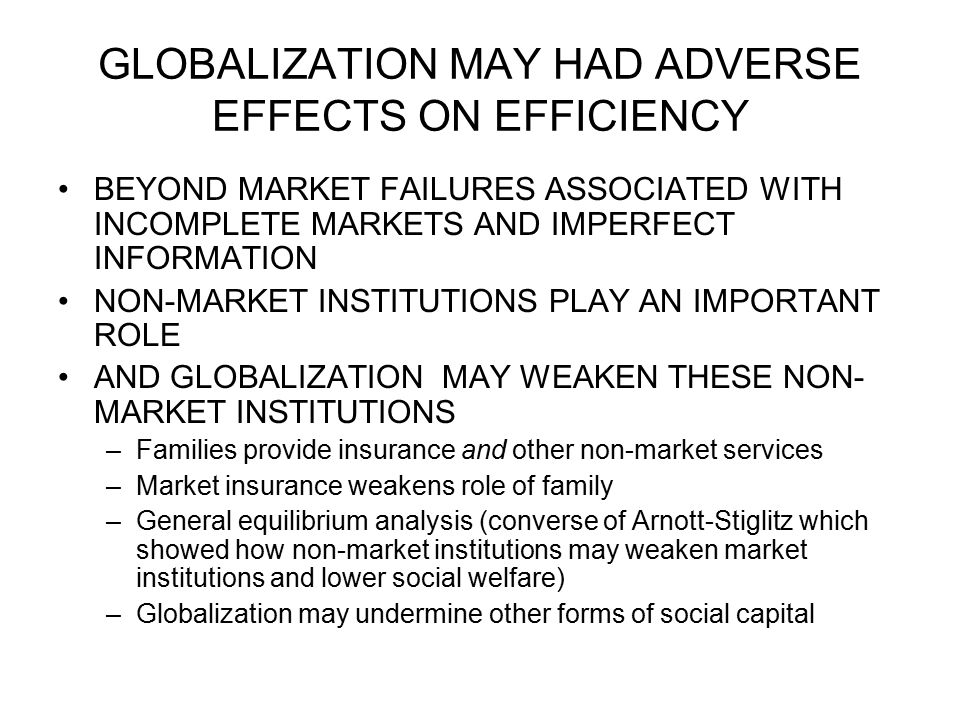 GLOBALIZATION MAY HAD ADVERSE EFFECTS ON EFFICIENCY