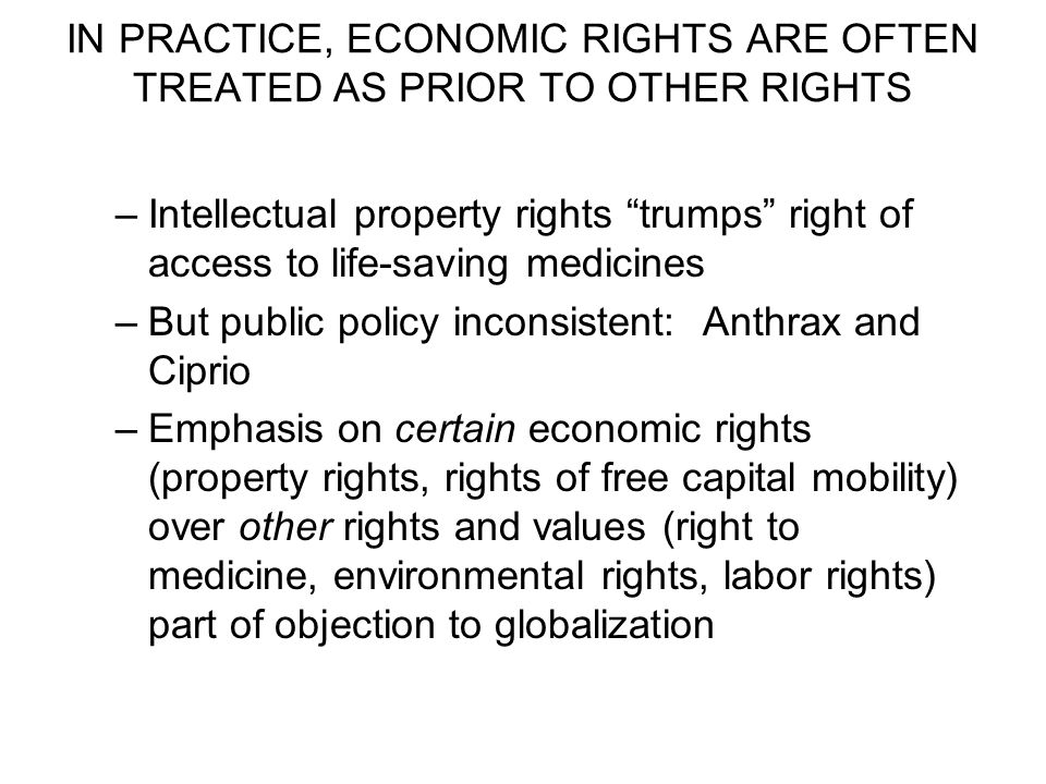 IN PRACTICE, ECONOMIC RIGHTS ARE OFTEN TREATED AS PRIOR TO OTHER RIGHTS