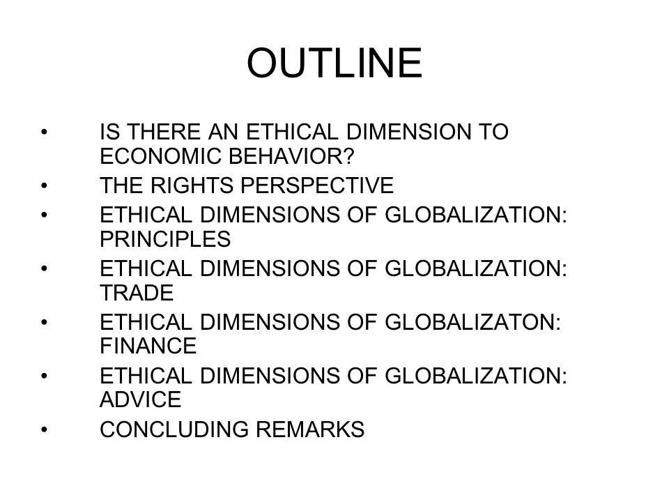 OUTLINE IS THERE AN ETHICAL DIMENSION TO ECONOMIC BEHAVIOR