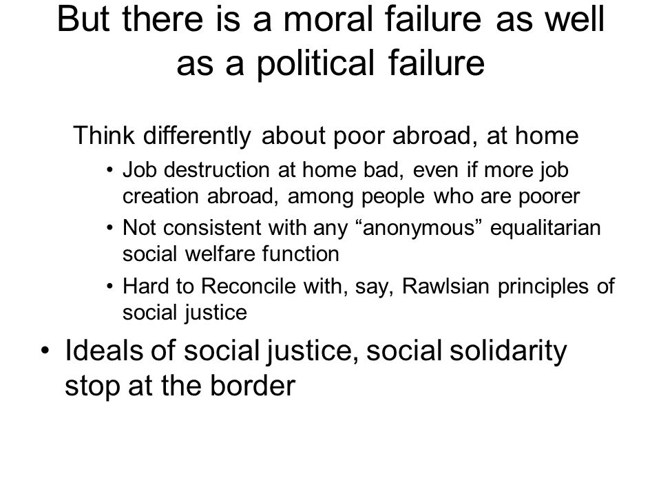 But there is a moral failure as well as a political failure