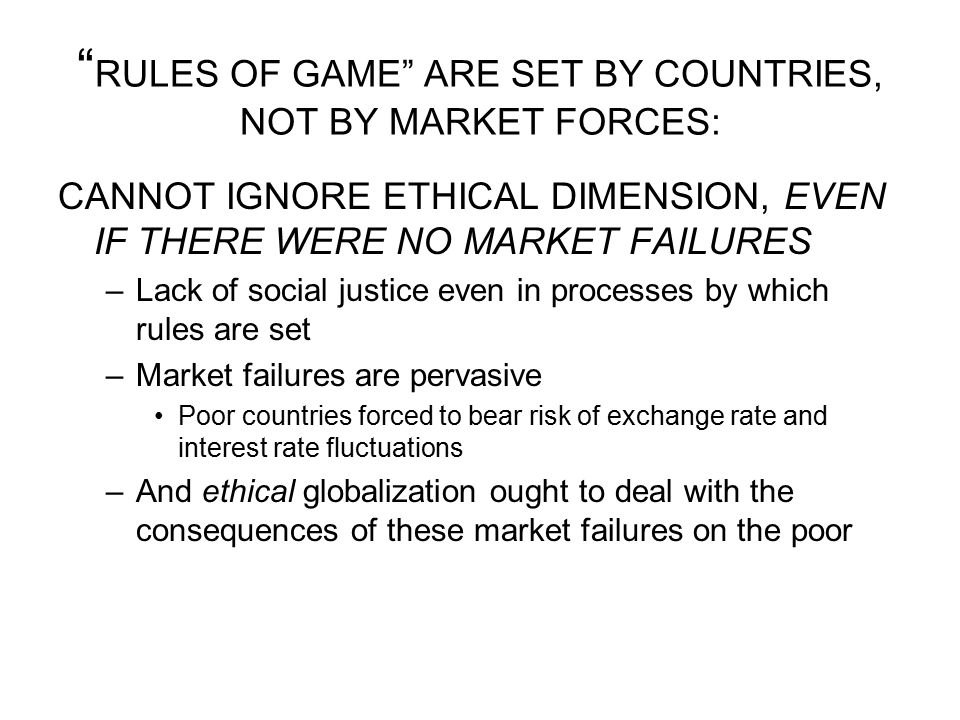 RULES OF GAME ARE SET BY COUNTRIES, NOT BY MARKET FORCES: