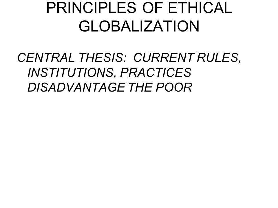 PRINCIPLES OF ETHICAL GLOBALIZATION